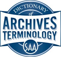 SAA Dictionary of Archives Terminology